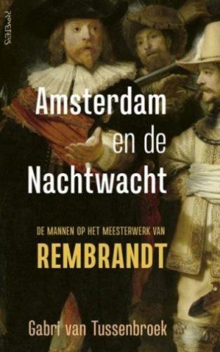 Amsterdam en de Nachtwacht - Gabri van Tussenbroek (€18.99)