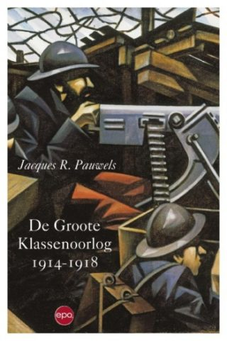De Groote Klassenoorlog 1914-1918