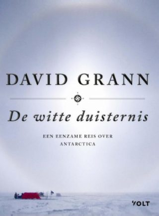 De witte duisternis. Een eenzame reis over Antarctica