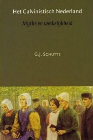 Het Calvinistisch Nederland - G.J. Schutte