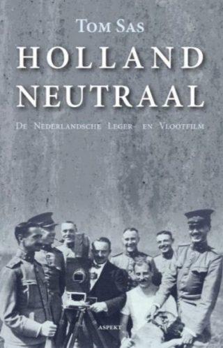 Holland Neutraal – De Nederlandsche Leger- en Vlootfilm