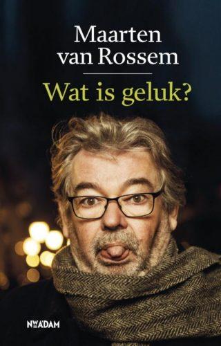 Wat is geluk? - Maarten van Rossem (€12.50)