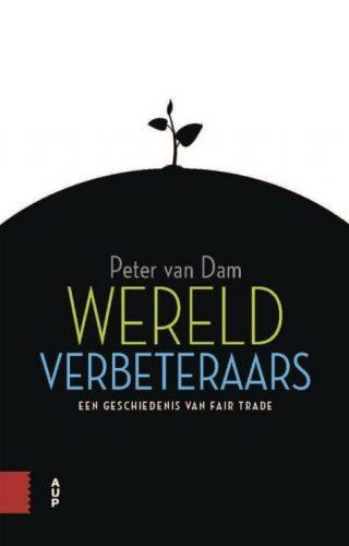 Wereldverbeteraars - Een geschiedenis van fair trade