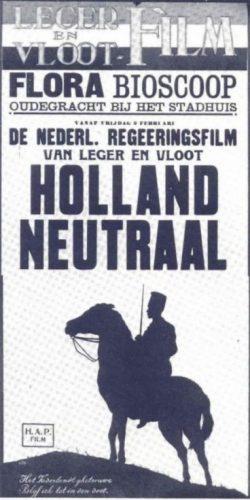Affiche voor 'Holland Neutraal', de leger- en vlootfilm (1917)