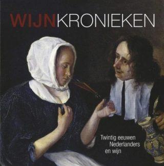 Wijnkronieken - Twintig eeuwen Nederlanders en wijn
