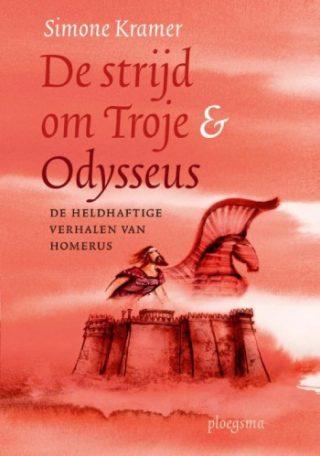De strijd om Troje & Odysseus De heldhaftige verhalen van Homerus