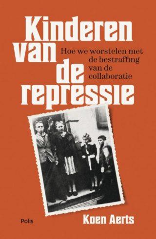 Kinderen van de repressie - Koen Aerts
