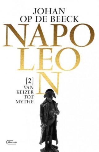 Napoleon deel 2: van keizer tot mythe