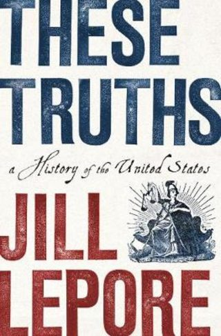 These Truths - A History of the United States