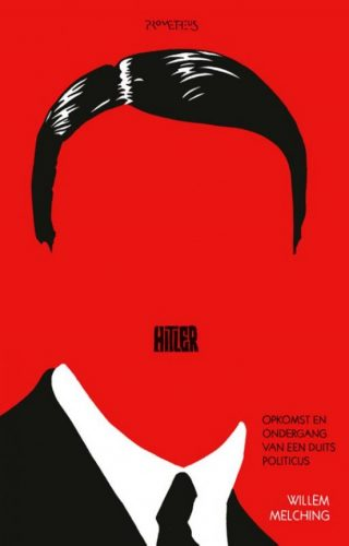 Hitler Opkomst en ondergang van een Duits politicus