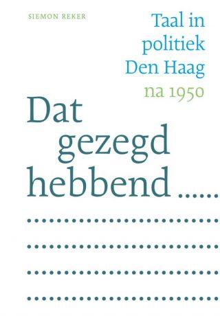 Dat gezegd hebbend... -  Taal in politiek Den Haag na 1950