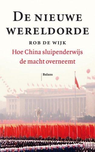 De nieuwe wereldorde Hoe China sluipenderwijs de macht overneemt