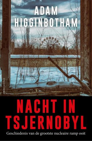 Nacht in Tsjernobyl – Adam Higginbotham