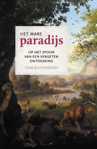Het ware paradijs - Tom Buijtendorp