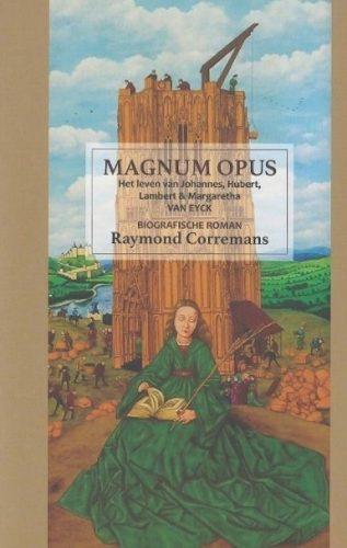 Magnum Opus - Het leven van Johannes, Hubert, Lambert en Margaretha VAN EYCK