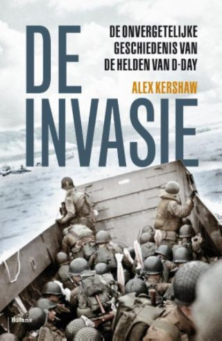 De invasie -Alex Kershaw
