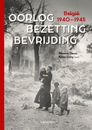 Oorlog. Bezetting. Bevrijding België 1940-1945