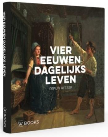 Vier eeuwen dagelijks leven in Nederland