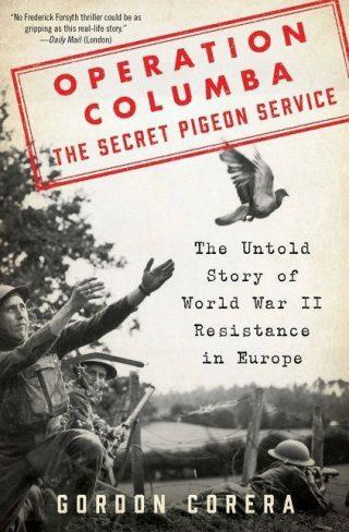 Secret Pigeon Service -  Gordon Corera