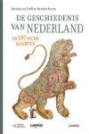 De geschiedenis van Nederland in 100 oude kaarten