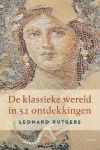 De klassieke wereld in 52 ontdekkingen - Leonard Rutgers