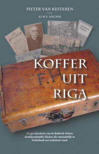 Koffer uit Riga - Pieter van Kesteren