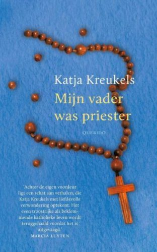 Mijn vader was priester - Katja Kreukels