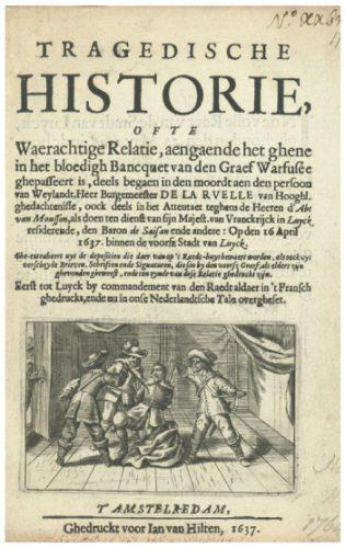 Jan van Hilten verspreidde nieuws in kranten. maar ook in andere vormen, zoals in het pamflet uit 1637 Tragedische Historie ofte Waerachtige Relatie.