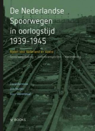 De Nederlandse Spoorwegen in oorlogstijd. 1939-1945