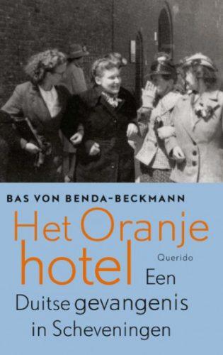 Het Oranjehotel Een Duitse gevangenis in Scheveningen