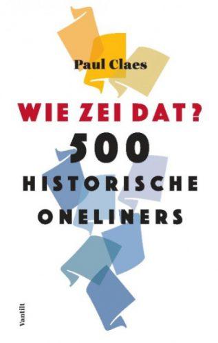 Wie zei dat? 500 historische oneliners