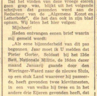 Een curieus bericht is de vondst van het eerste kievitsei, eigenlijk vijf,  in januari 1817. De Leeuwarder Courant citeerde in 1952 uit de originele bron: de Algemene Konst- en Letterbode.