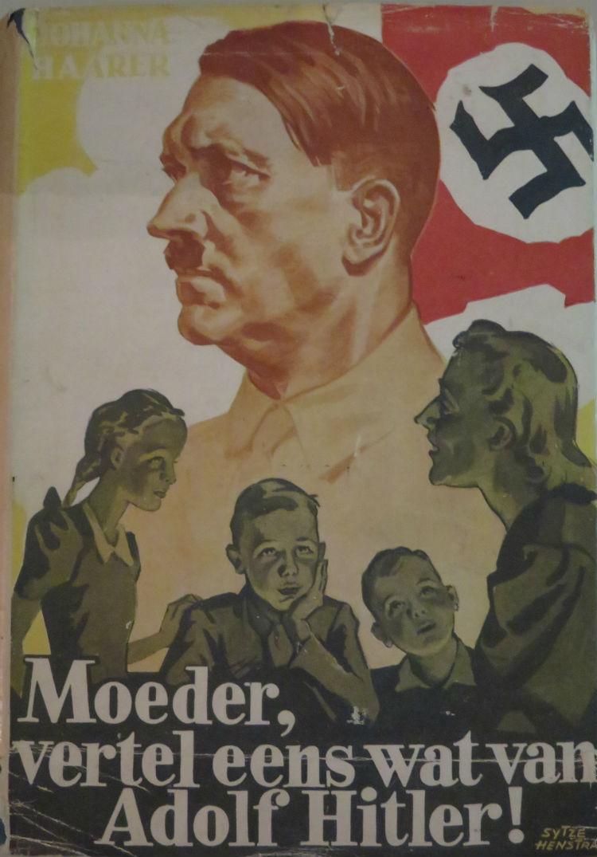 """""""Moeder vertel eens wat van Adolf Hitler"""" -  Johanna Haarer, 1942"""