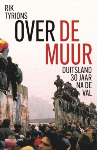 Over de Muur Duitsland 30 jaar na de val