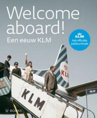 Welcome aboard! Een eeuw KLM