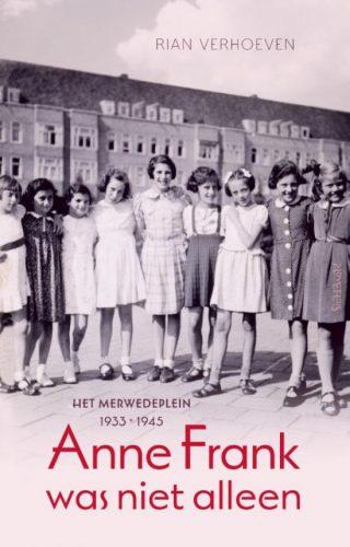 Anna Frank was niet alleen - Rian Verhoeven