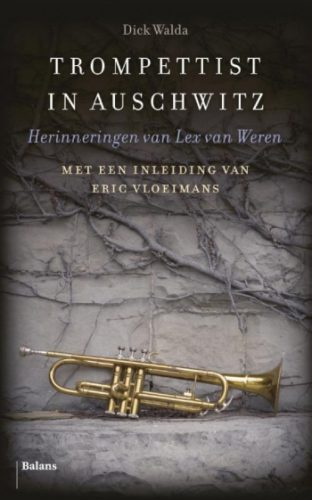 Trompettist in Auschwitz Herinneringen van Lex van Weren