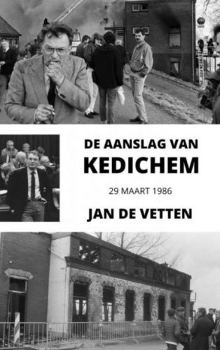 De aanslag van Kedichem - 29 maart 1986 - Jan de Vetten