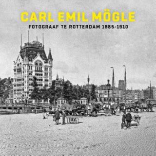 Carl Emil Mögle - Fotograaf te Rotterdam 1885-1910