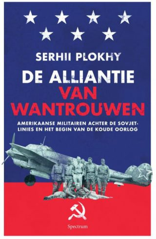 De alliantie van wantrouwen - Serhii Plokhy