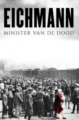 Adolf Eichmann Minister van de dood