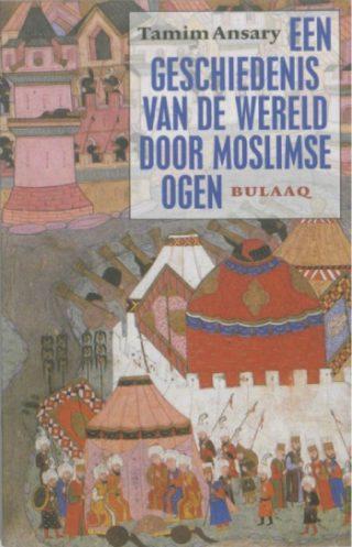 Een geschiedenis van de wereld door moslimse ogen