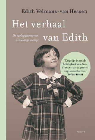 Het verhaal van Edith De oorlogsjaren van een Haags meisje
