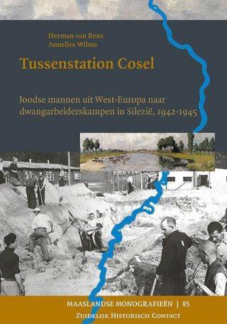 Tussenstation Cosel - Joodse mannen uit West-Europa naar dwangarbeiderskampen in Silezië, 1942-1945