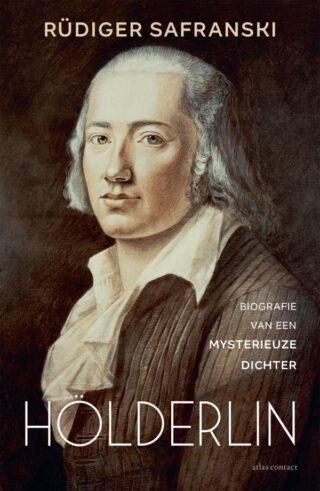 Hölderlin Biografie van een mysterieuze dichter