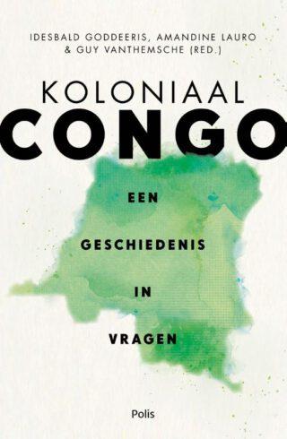 Koloniaal Congo Een geschiedenis in vragen