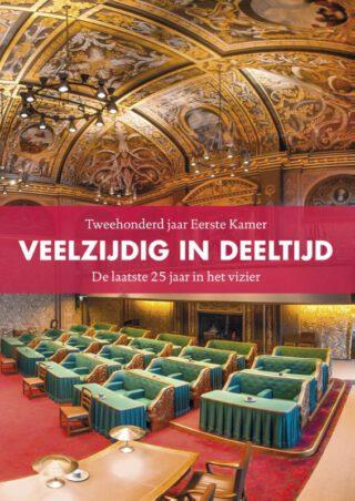 Veelzijdig in deeltijd – 200 jaar Eerste kamer