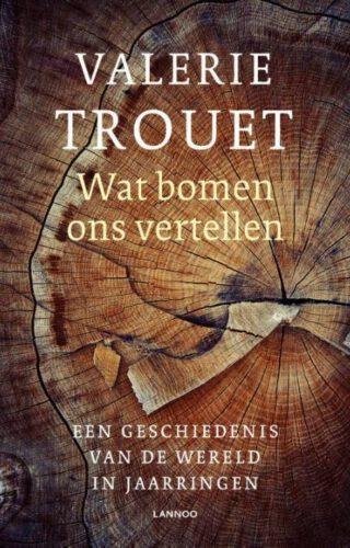 Wat bomen ons vertellen - Valerie Trouet