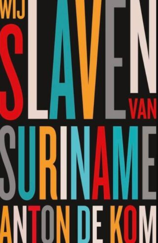 Recente uitgave van 'Wij slaven van Suriname' van De Kom