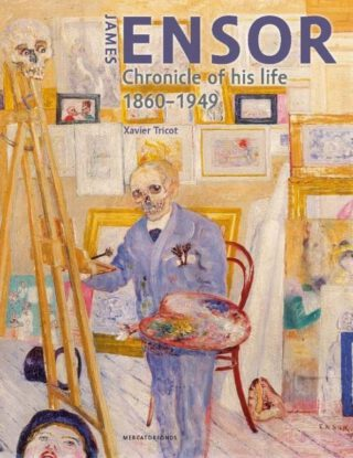 James Ensor Kroniek van zijn Leven 1860-1949 - Xavier Tricot
